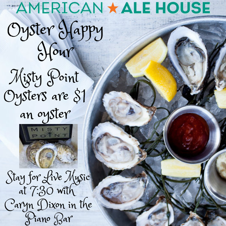 The American Ale House Oyster Happy Hour Thursdays - 4 to 6 p.m.